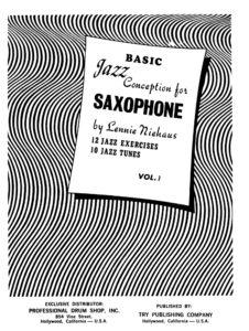 Ленни Нихауз. Основы джазовой игры на саксофоне. Выпуск 1